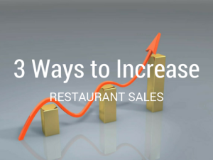 3 Ways to increase sales at your restaurant